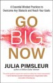 Cover for Go big now: 8 essential mindset keys to overcome any obstacle and reach you...