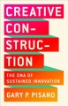 Cover for Creative construction: the DNA of sustained innovation