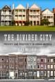 Cover for The Divided City: Poverty and Prosperity in Urban America