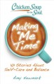"Cover for Chicken soup for the soul: making ""me time"": 101 stories about self-care an..."