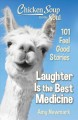 Cover for Chicken soup for the soul: laughter is the best medicine: 101 feel good sto...