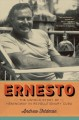 Cover for Ernesto: the untold story of Hemingway in revolutionary Cuba