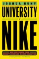 Cover for University of Nike: how corporate cash bought American higher education