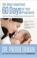 Cover for The Most Important 60 Days of Your Pregnancy: Prevent Your Child from Devel...