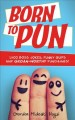 Cover for Born to pun: 1,400 boss jokes, funny quips and groan-worthy punchlines!