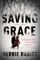 Cover for Saving grace: a novel of suspense