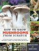 Cover for How to grow mushrooms from scratch: a practical guide to cultivating portob...