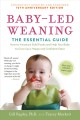 Cover for Baby-led weaning: the essential guide how to introduce solid foods and help...