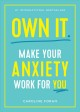 Cover for Own it: make your anxiety work for you