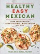 Cover for Healthy easy Mexican: 140 authentic low-calorie, big-flavor recipes
