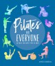 Cover for Pilates for Everyone: 50 Exercises for Every Type of Body