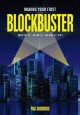 Cover for Making your first blockbuster: write it, film it, blow it up!