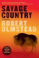 Cover for Savage country: a novel