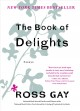 Cover for The book of delights / Essays