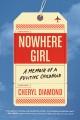 Cover for Nowhere girl: a memoir of a fugitive childhood