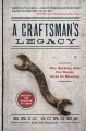 Cover for A craftsman's legacy: why working with our hands gives us meaning