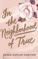 Cover for In the neighborhood of true