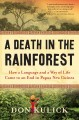 Cover for A death in the rainforest: how a language and a way of life came to an end ...