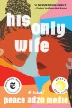 Cover for His only wife: a novel