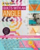 Cover for Quilts with an angle: new foolproof grid method & easy strip cutting: 15 pr...