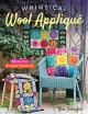 Cover for Whimsical wool appliqué: 50 blocks, 7 quilt projects