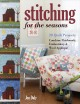 Cover for Stitching for the Seasons: 20 Quilt Projects Combine Patchwork, Embroidery ...