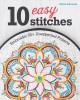 Cover for 10 easy stitches: embroider 30+ unexpected projects