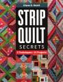 Cover for Strip Quilt Secrets: 5 Techniques, 15 Projects