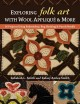 Cover for Exploring folk art with wool appliqué & more: 16 projects using embroidery...