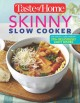 Cover for Taste of Home Skinny Slow Cooker: Cook Smart, Eat Smart with 352 Healthy Sl...