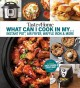Cover for Taste of Home What Can I Cook in My Instant Pot, Air Fryer, Waffle Iron...?...