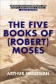 Cover for The Five Books of Robert Moses