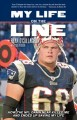 Cover for My life on the line: how the NFL damn near killed me, and ended up saving m...