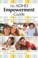 Cover for The ADHD empowerment guide: identifying your child's strengths and unlockin...