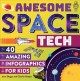 Cover for Awesome space tech: 40 amazing infographics for kids