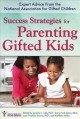 Cover for Success strategies for parenting gifted kids: expert advice from the nation...