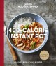 Cover for 400-calorie Instant Pot®: 65+ easy & delicious recipes