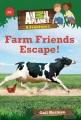 Cover for Farm friends escape!