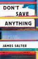 Cover for Don't save anything: uncollected essays, articles, and profiles