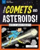 Cover for Explore Comets and Asteroids!: With 25 Great Projects