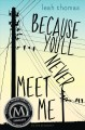 Cover for Because you'll never meet me