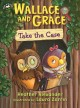 Cover for Wallace and Grace take the case