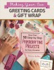 Cover for Making your own greeting cards & gift wrap: more than 50 step-by-step paper...