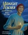 Cover for Midnight teacher: Lilly Ann Granderson and her secret school