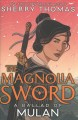 Cover for The magnolia sword: a ballad of Mulan