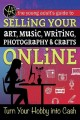 Cover for The Young Adult's Guide to Selling Your Art, Music, Writing, Photography, &...