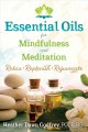 Cover for Essential oils for mindfulness and meditation: relax, replenish, and rejuve...