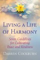 Cover for Living a life of harmony: seven guidelines for cultivating peace and kindne...