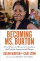 Cover for Becoming Ms. Burton: From Prison to Recovery to Leading the Fight for Incar...