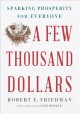 Cover for A few thousand dollars: sparking prosperity for everyone